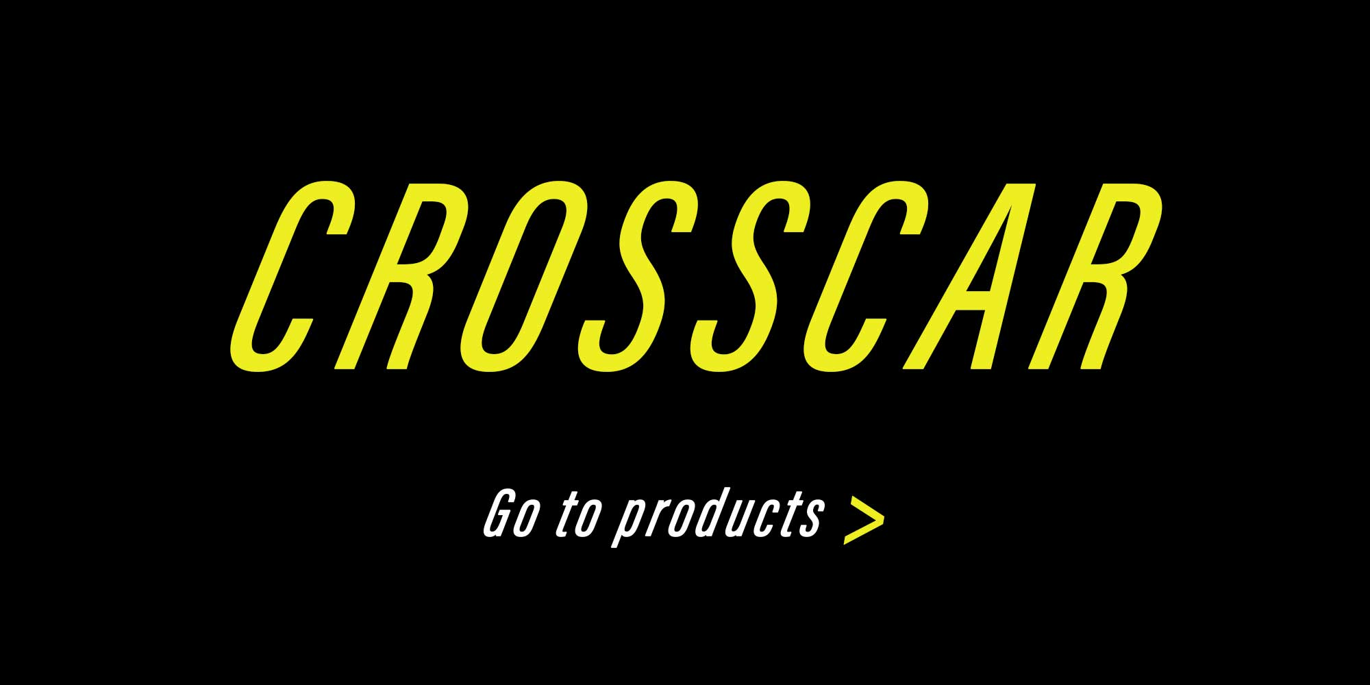 Crosscar products